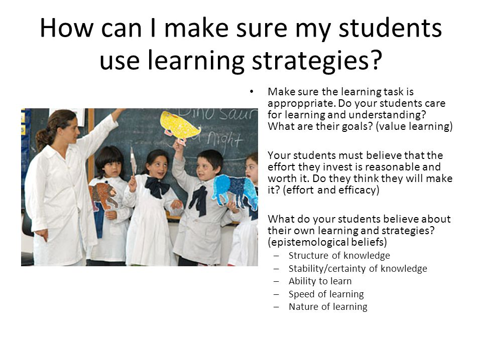 How can I make sure my students use learning strategies.