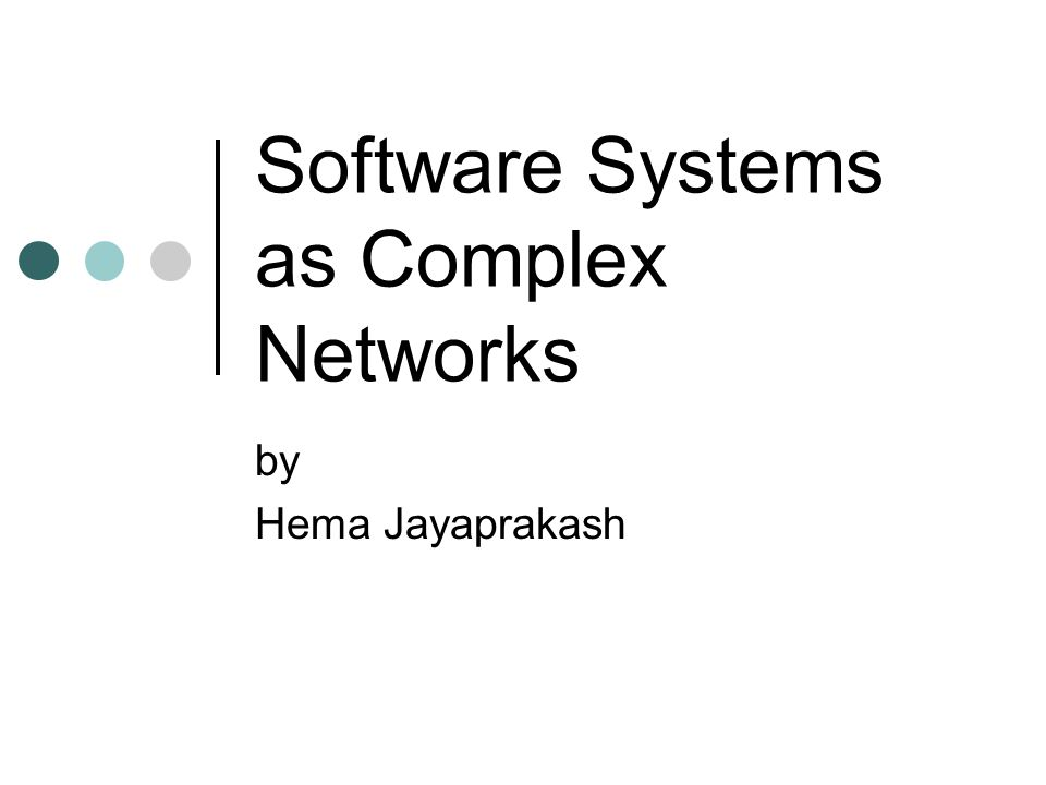 Software Systems as Complex Networks by Hema Jayaprakash
