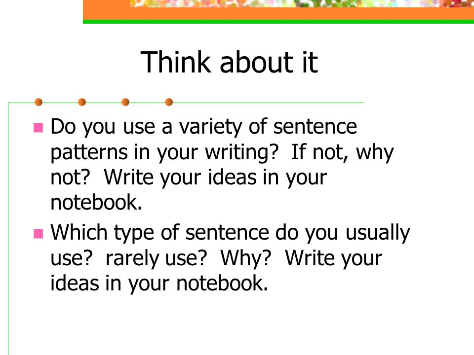 Model sentences In your notebook, write a model complex sentence that contains an adverbial clause, and a model compound-complex sentence.