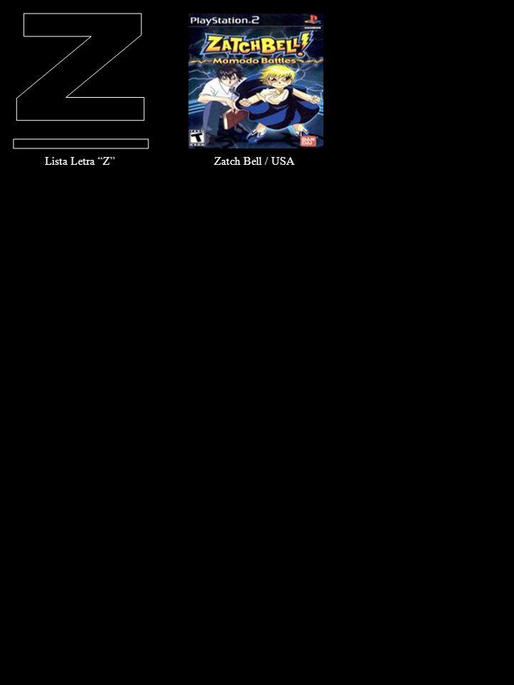 Lista Letra Z Zatch Bell / USA / USA-Japón