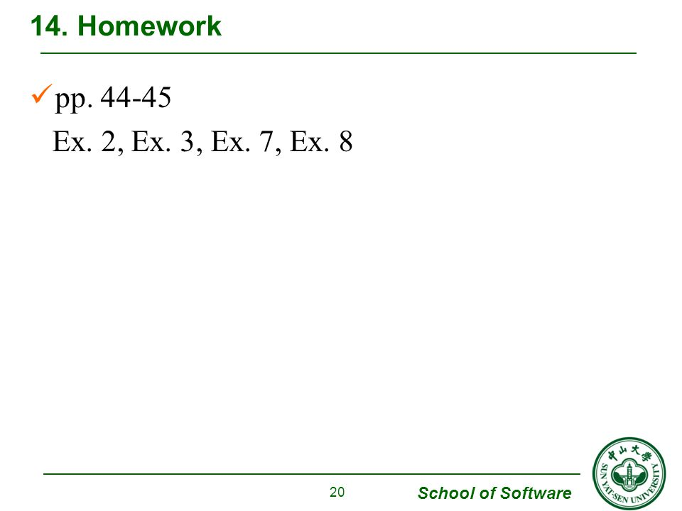 School of Software pp Ex. 2, Ex. 3, Ex. 7, Ex Homework 20