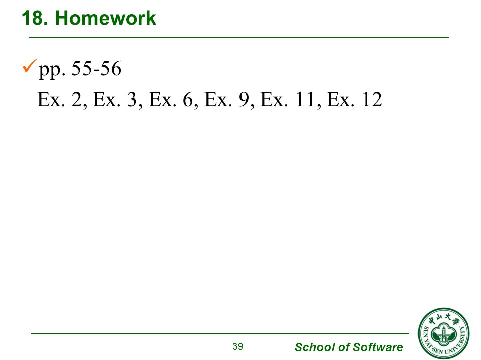 School of Software pp Ex. 2, Ex. 3, Ex. 6, Ex. 9, Ex. 11, Ex Homework 39
