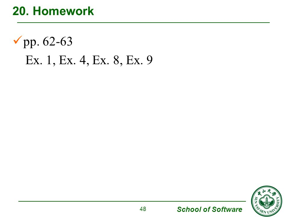 School of Software pp Ex. 1, Ex. 4, Ex. 8, Ex Homework 48