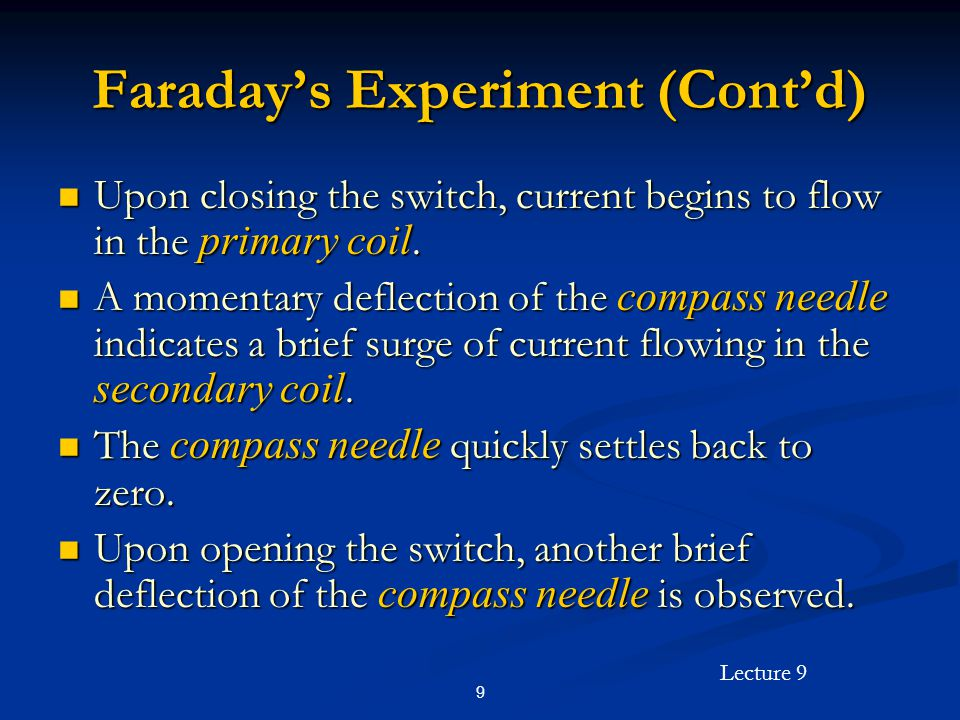 Lecture 9 9 Faradays Experiment (Contd) Upon closing the switch, current begins to flow in the primary coil.