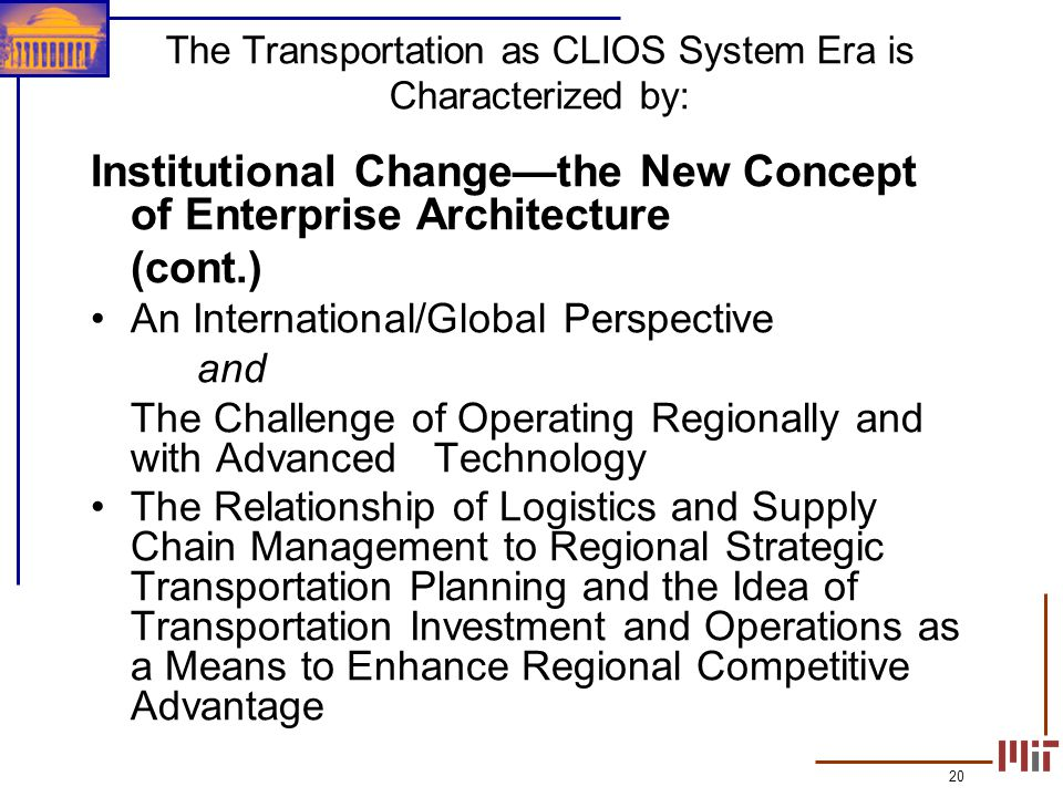 20 Institutional Changethe New Concept of Enterprise Architecture (cont.) An International/Global Perspective and The Challenge of Operating Regionall