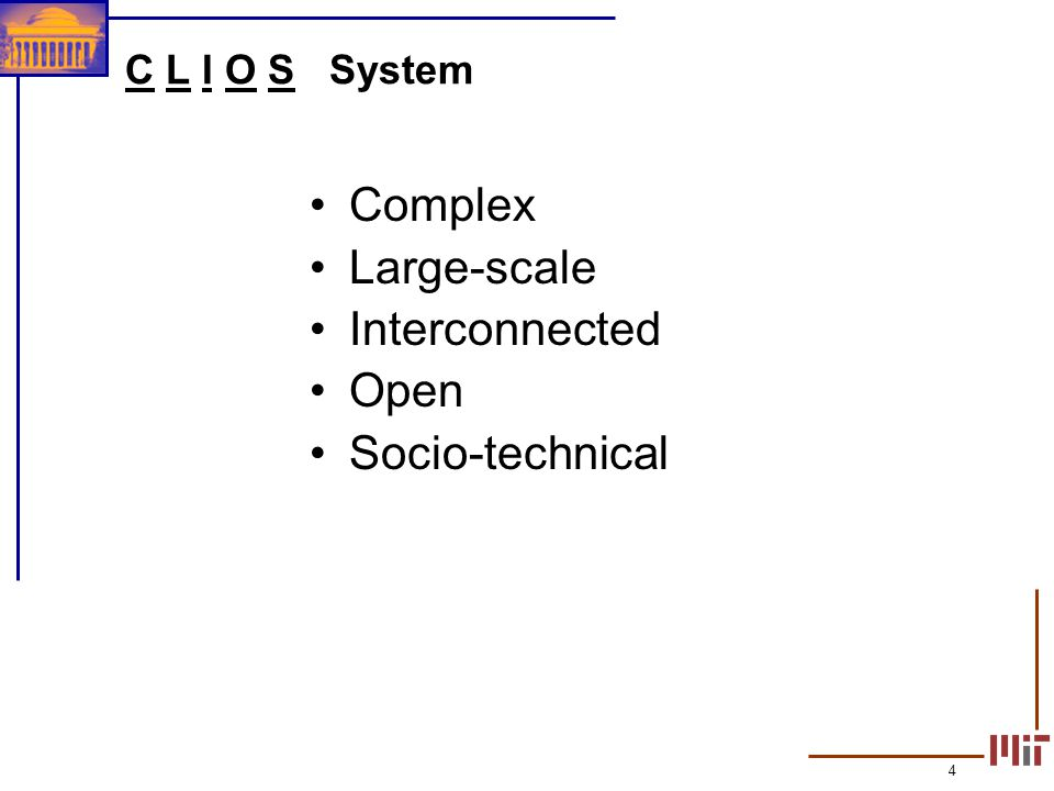 4 C L I O S System Complex Large-scale Interconnected Open Socio-technical