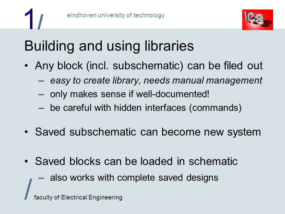 1/1/ / faculty of Electrical Engineering eindhoven university of technology Building and using libraries Any block (incl.