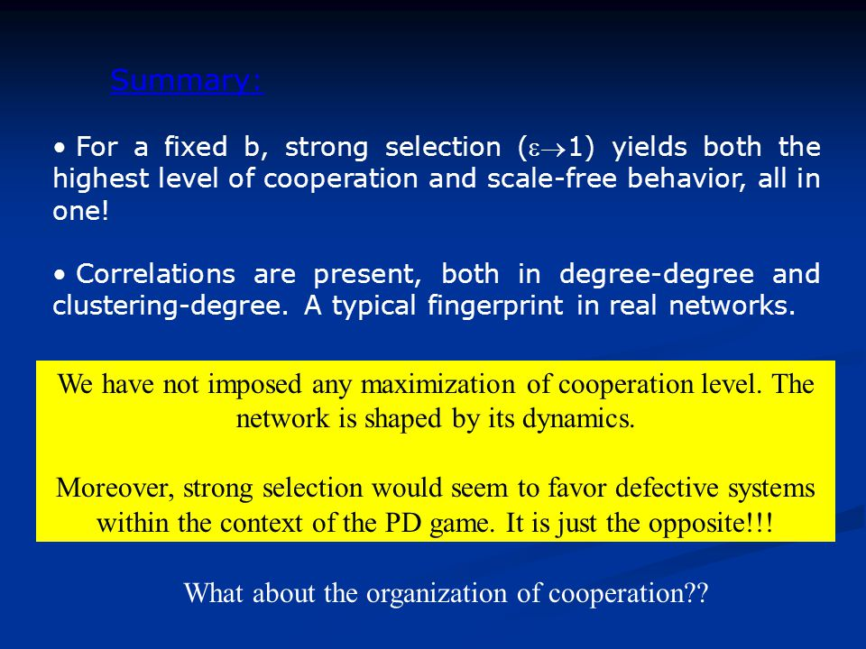 For a fixed b, strong selection (1) yields both the highest level of cooperation and scale-free behavior, all in one.