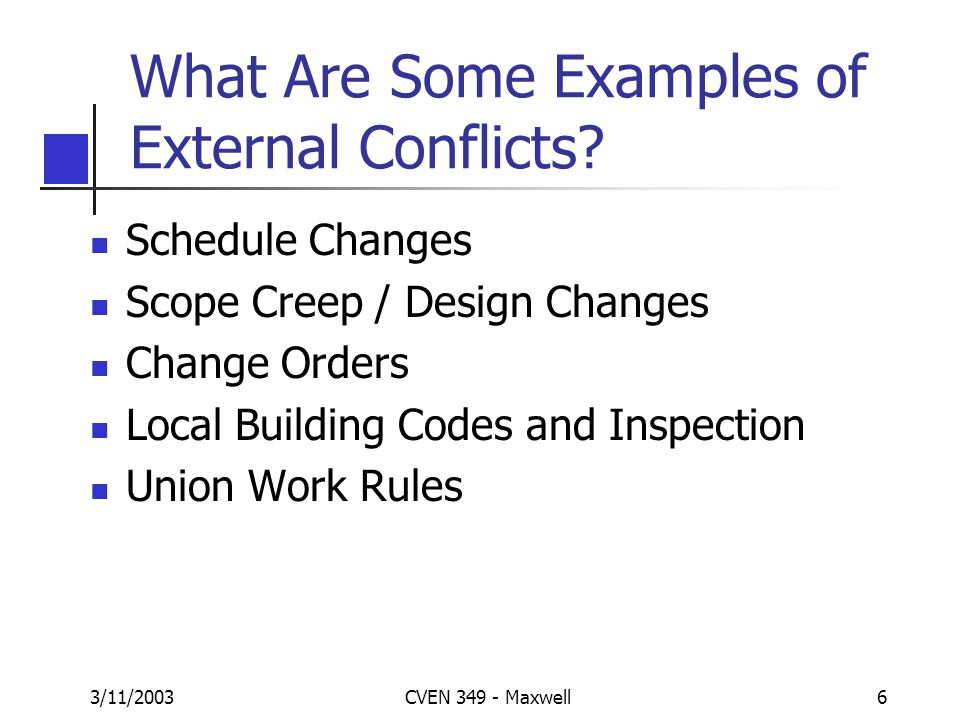 3/11/2003CVEN 349 - Maxwell6 What Are Some Examples of External Conflicts.