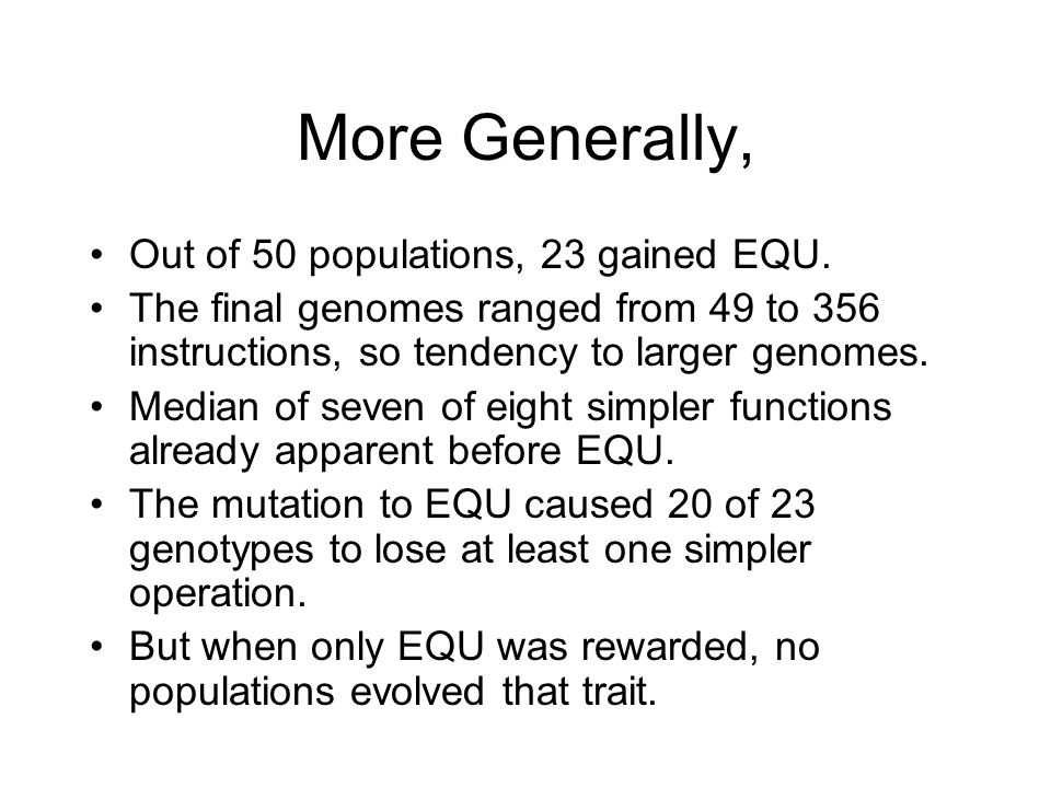 More Generally, Out of 50 populations, 23 gained EQU.
