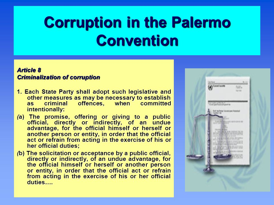 Corruption in the Palermo Convention Article 8 Criminalization of corruption 1.