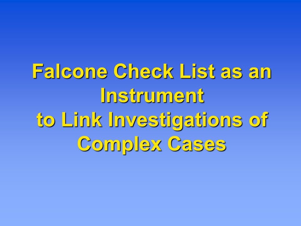Falcone Check List as an Instrument to Link Investigations of Complex Cases