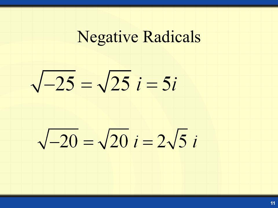 11 Negative Radicals