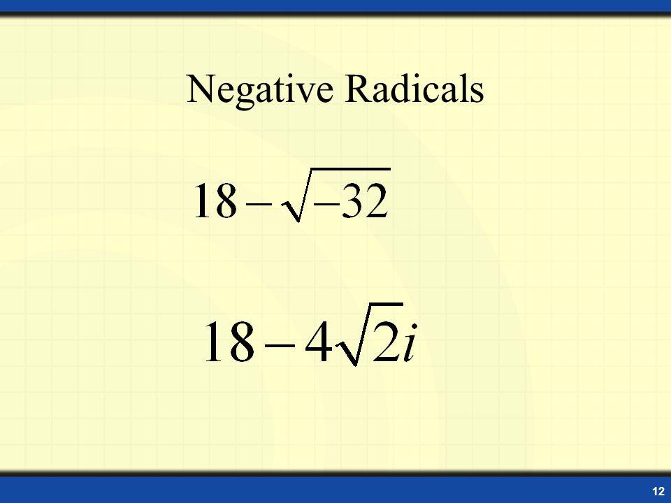 12 Negative Radicals
