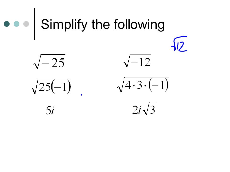 Simplify the following