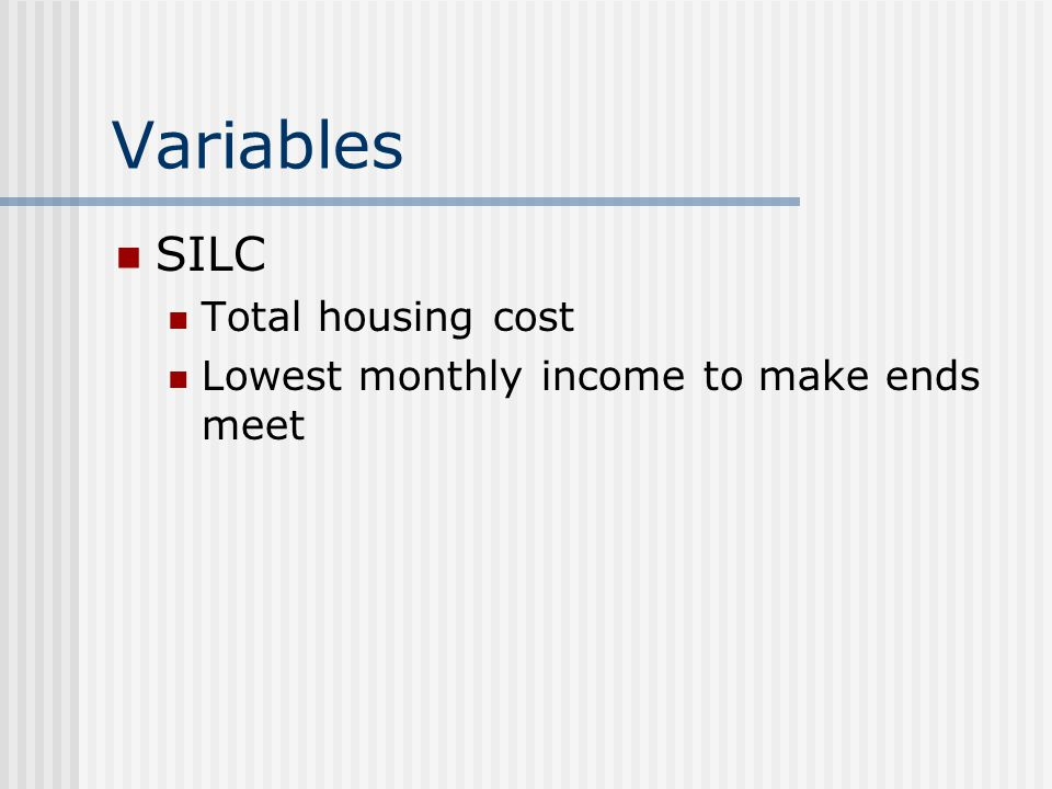 Variables SILC Total housing cost Lowest monthly income to make ends meet