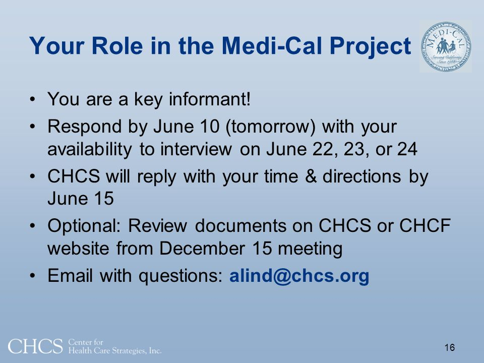 Your Role in the Medi-Cal Project You are a key informant.