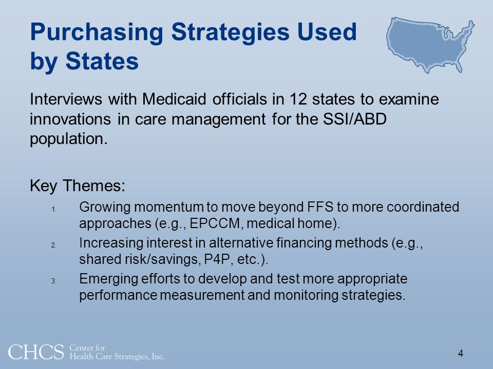 Purchasing Strategies Used by States Interviews with Medicaid officials in 12 states to examine innovations in care management for the SSI/ABD population.