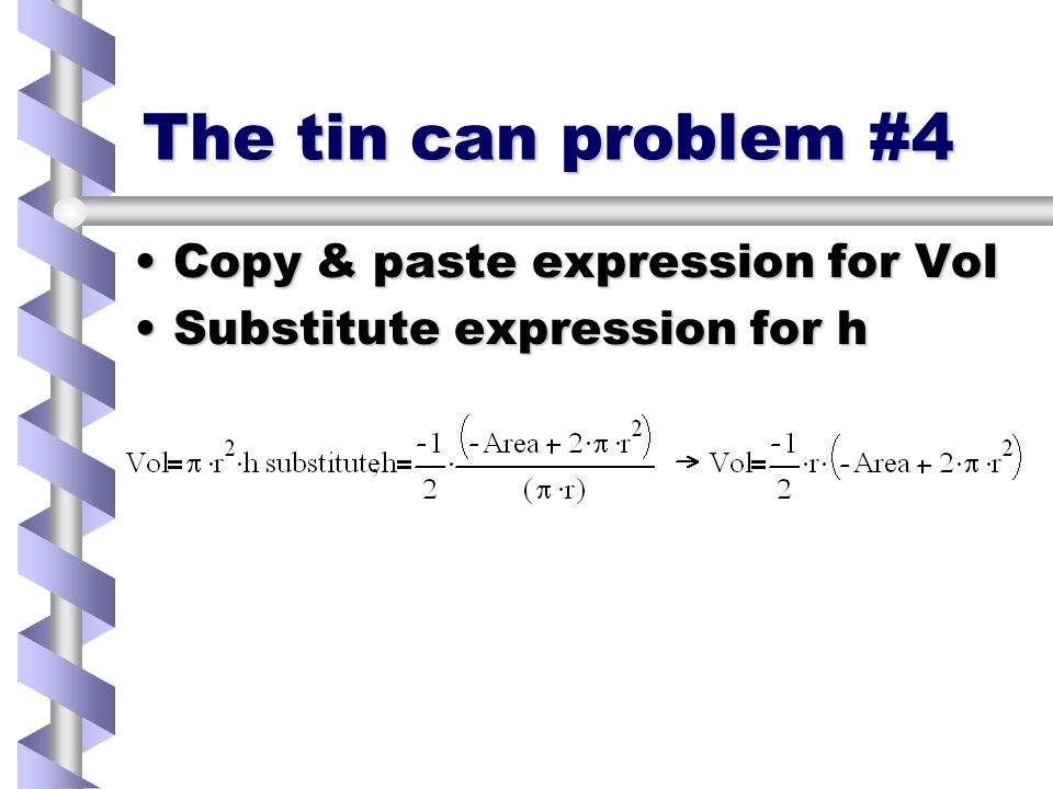 The tin can problem #3 Copy & Paste expression for Area & solve for hCopy & Paste expression for Area & solve for h
