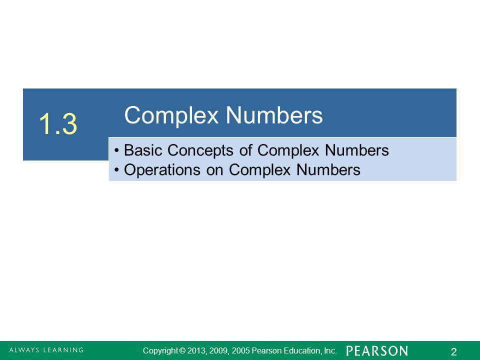 1.3 - 2 Copyright © 2013, 2009, 2005 Pearson Education, Inc.