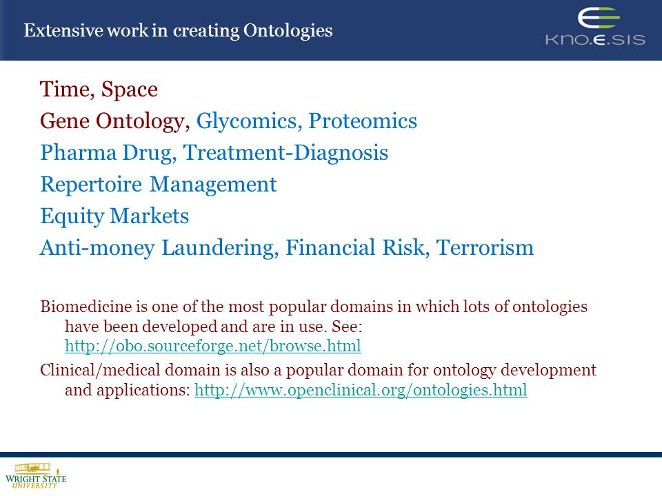 Time, Space Gene Ontology, Glycomics, Proteomics Pharma Drug, Treatment-Diagnosis Repertoire Management Equity Markets Anti-money Laundering, Financia