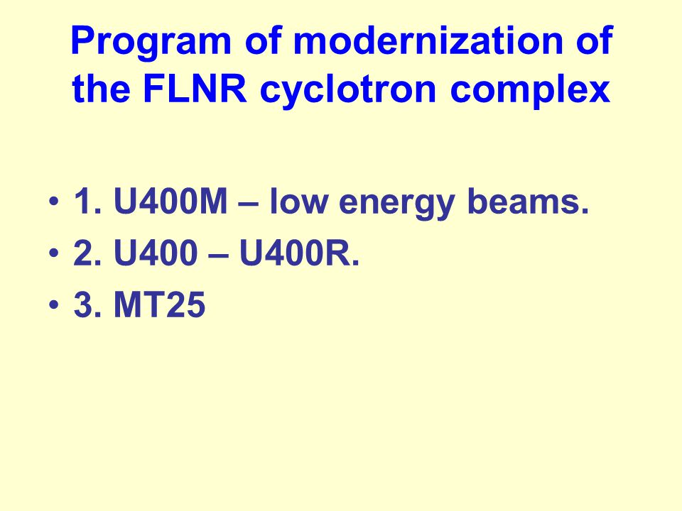 Program of modernization of the FLNR cyclotron complex 1.