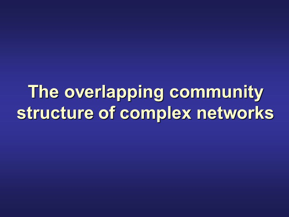 The overlapping community structure of complex networks