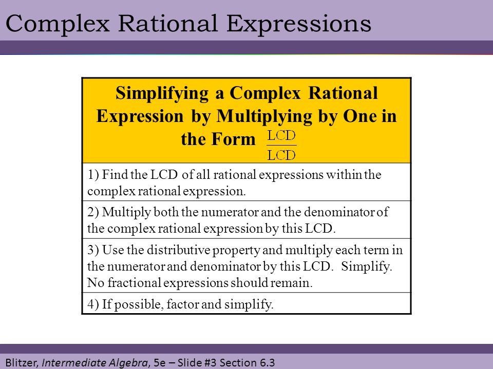 Blitzer, Intermediate Algebra, 5e – Slide #4 Section 6.3 Simplifying Complex FractionsEXAMPLE Simplify: SOLUTION The denominators in the complex rational expression are 5 and x.