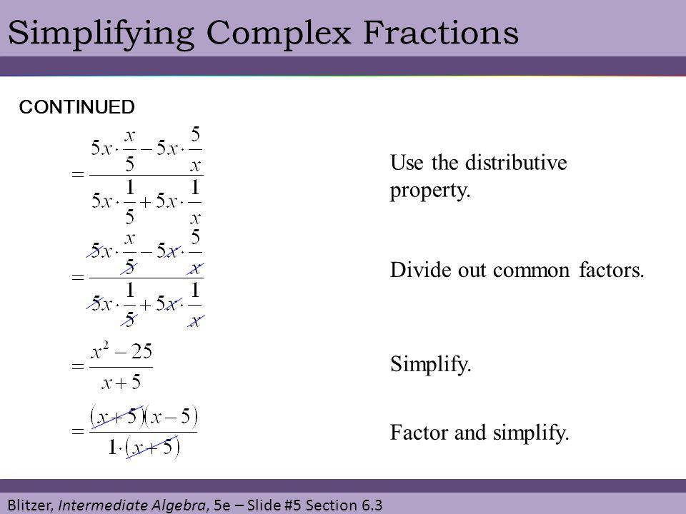 Blitzer, Intermediate Algebra, 5e – Slide #6 Section 6.3 Simplifying Complex Fractions Simplify.
