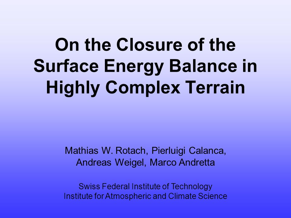 On the Closure of the Surface Energy Balance in Highly Complex Terrain Mathias W.