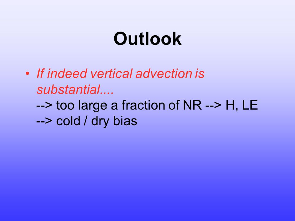 Outlook If indeed vertical advection is substantial....