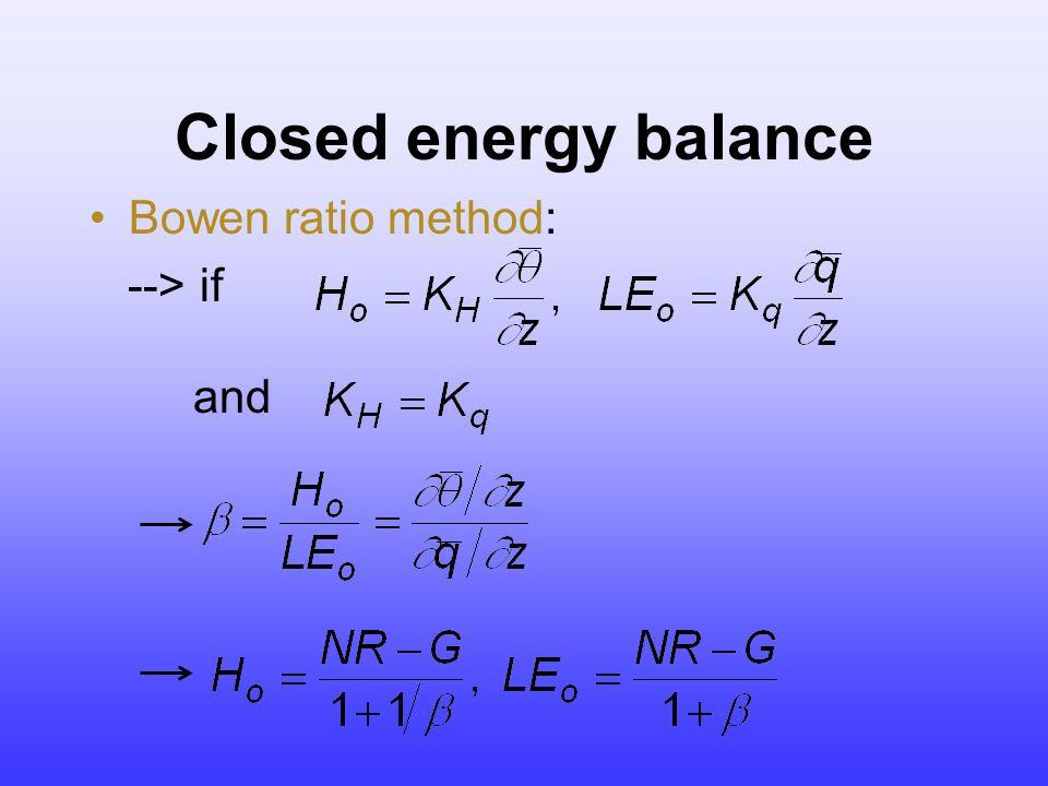Closed energy balance Bowen ratio method: --> if and