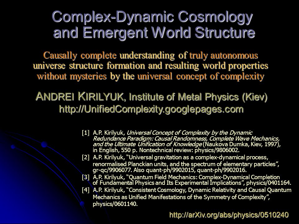 Complex-Dynamic Cosmology and Emergent World Structure Causally complete understanding of truly autonomous universe structure formation and resulting world properties without mysteries by the universal concept of complexity [1] A.P.