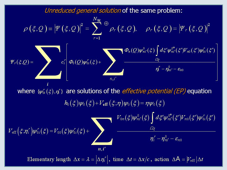 Unreduced general solution of the same problem: whereare solutions of the effective potential (EP) equation where are solutions of the effective poten