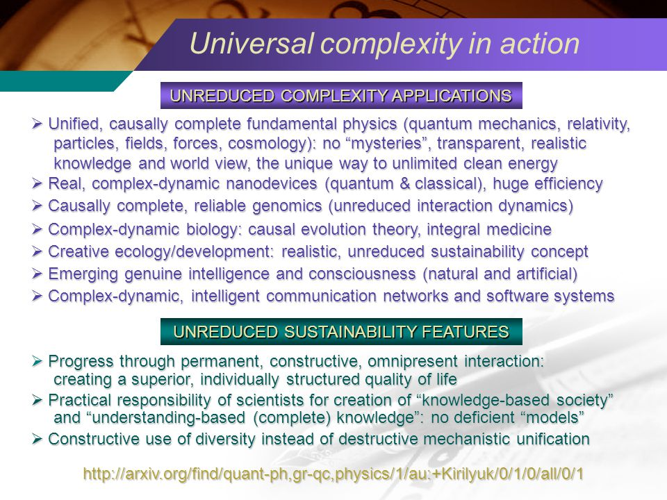 Universal complexity in action Unified, causally complete fundamental physics (quantum mechanics, relativity, Unified, causally complete fundamental p