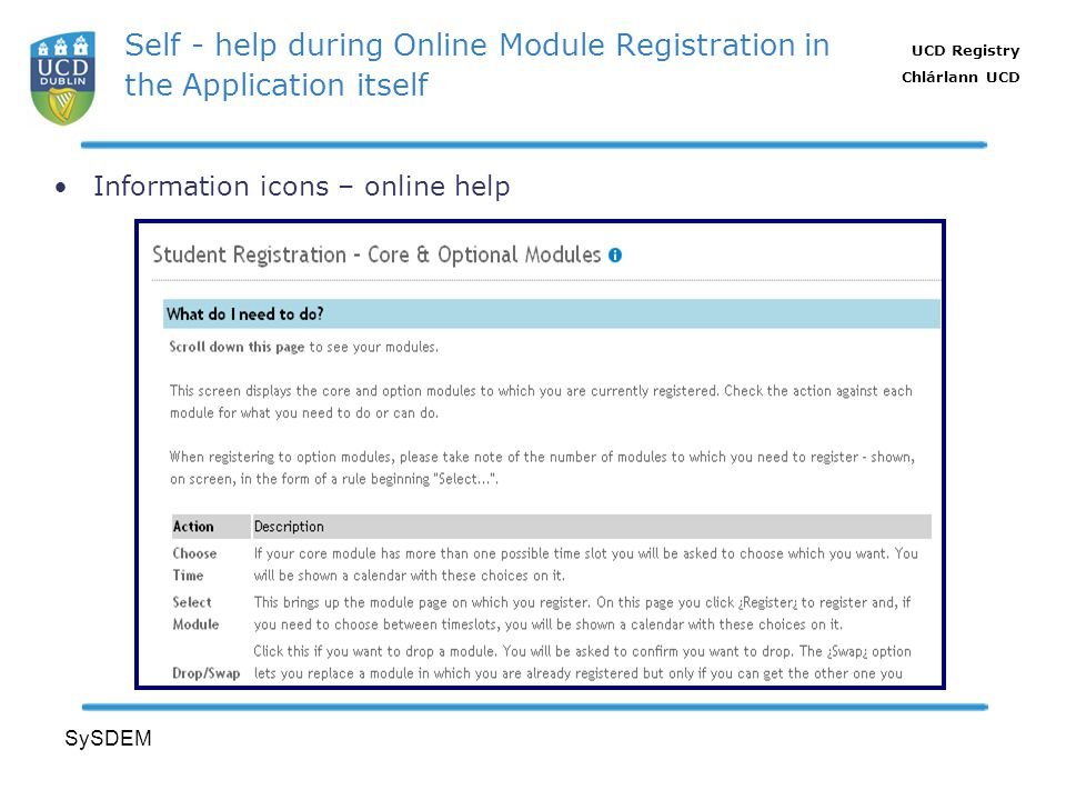 UCD Registry Chlárlann UCD SySDEM Self - help during Online Module Registration in the Application itself Information icons – online help