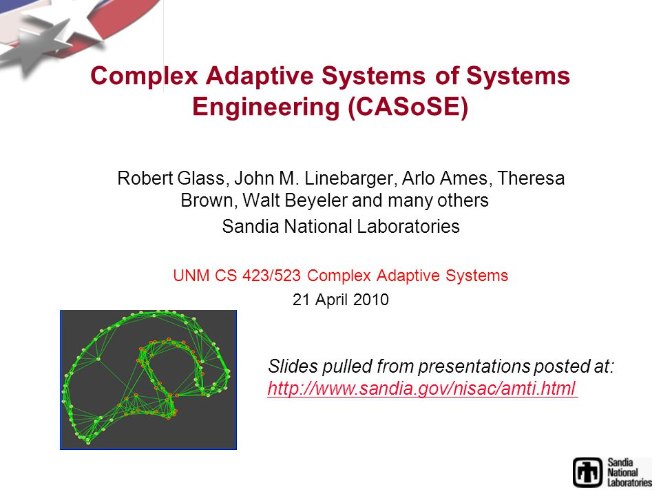 CASoS Engineering Aspirations From an engineering perspective, Aspirations fall into a set of clearly identified categories: Predict the evolution of the system and, in particular, the results of events (e.g., perturbations of a variety of qualities and quantities) with direct and consequential changes in system health.