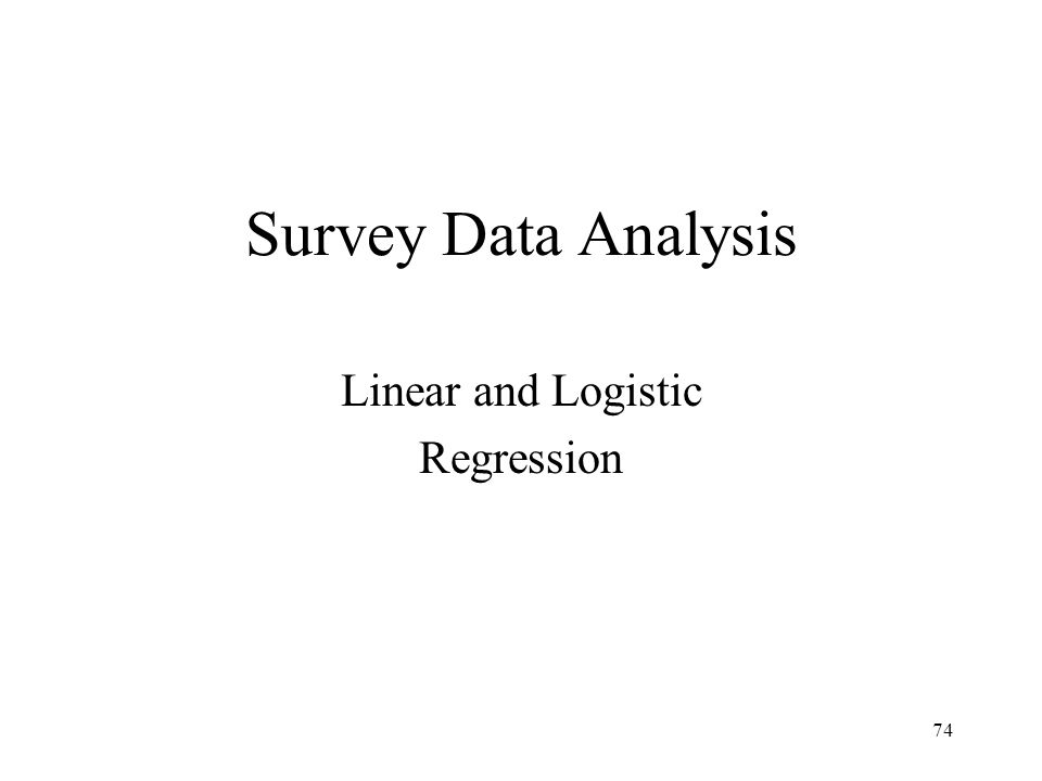 74 Survey Data Analysis Linear and Logistic Regression