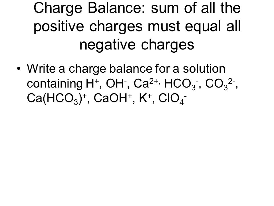 Mass balance: sum of the amount of all species in a solution containing a particular atom must equal the amount of that atom delivered to the solution The mass balance for a solution containing 0.0250 moles of H3PO4 in 1.0 liter is: