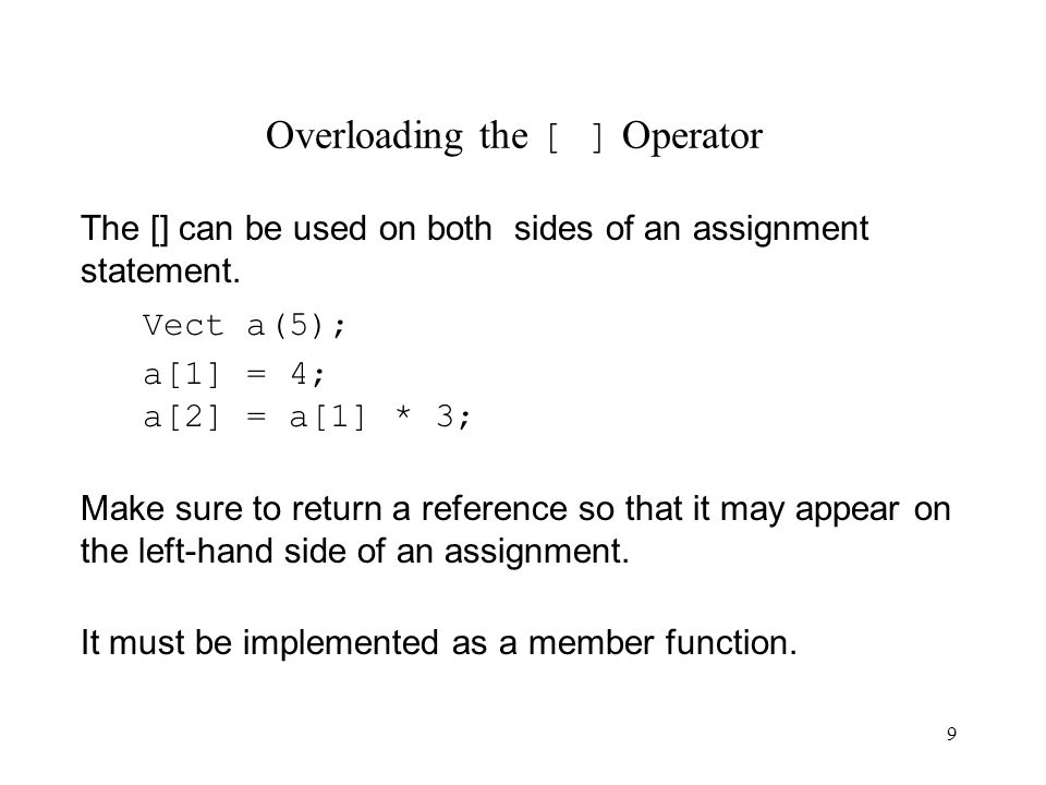 9 The [] can be used on both sides of an assignment statement.