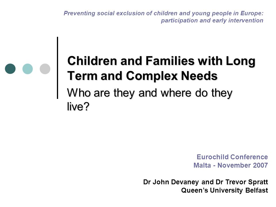 Children and Families with Long Term and Complex Needs Who are they and where do they live.