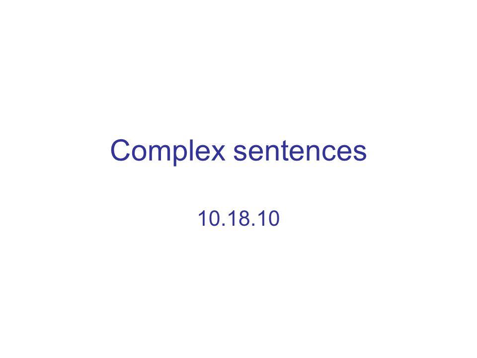Complex sentences 10.18.10