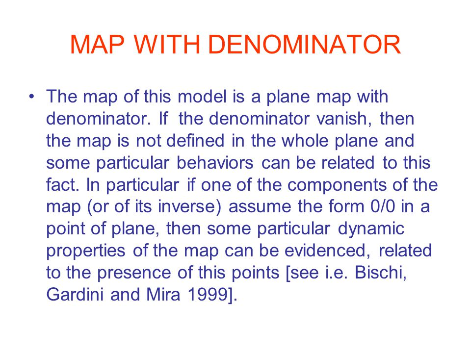 MAP WITH DENOMINATOR The map of this model is a plane map with denominator.