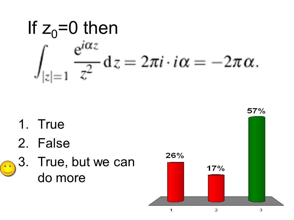 If z 0 =0 then 1.True 2.False 3.True, but we can do more