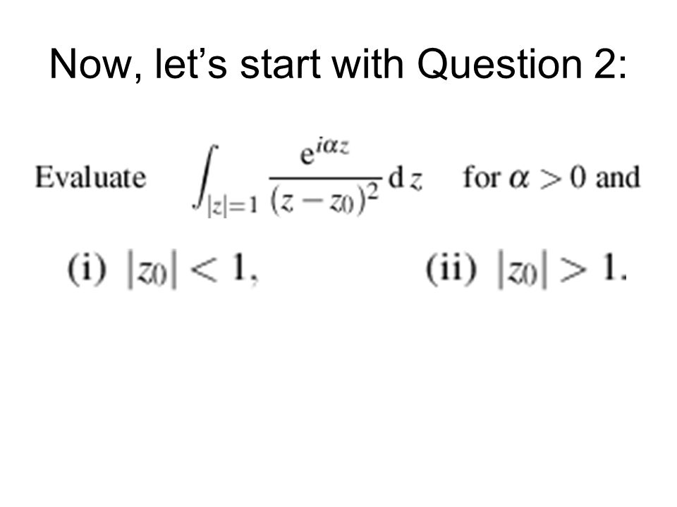 Now, lets start with Question 2:
