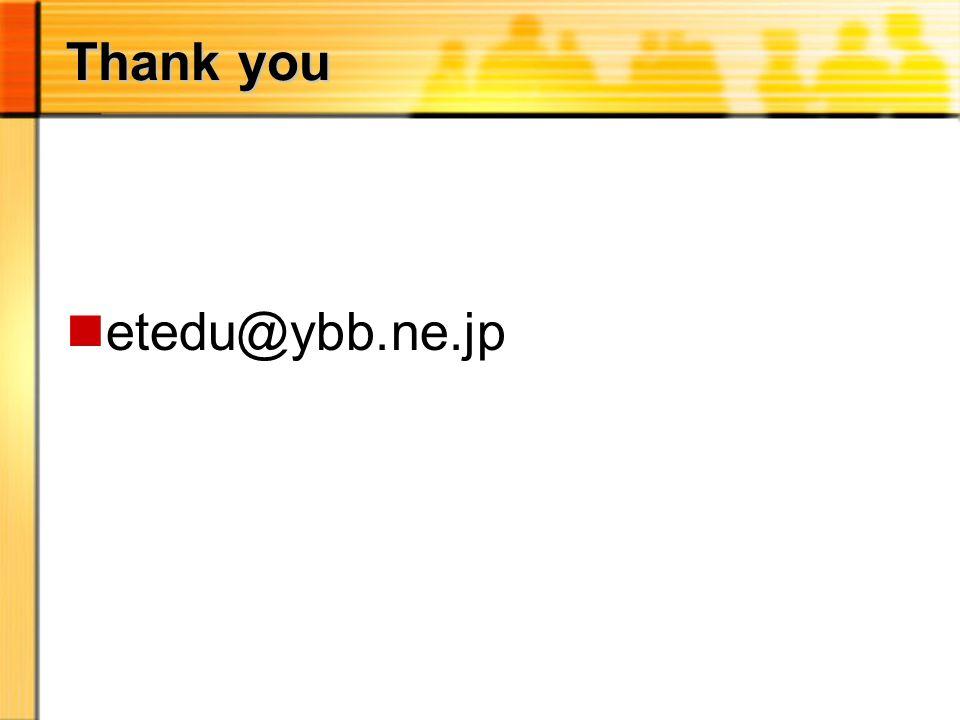 Thank you netedu@ybb.ne.jp
