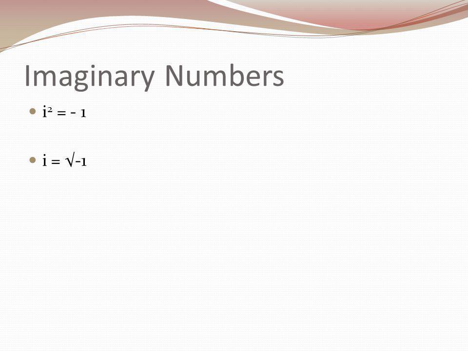 ImaginaryNumbers i 2 = - 1 i = -1