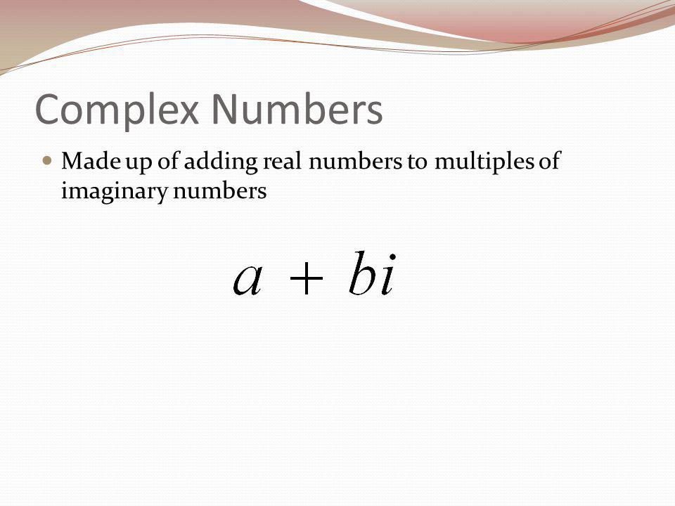 Adding and Subtracting Complex Numbers 1.
