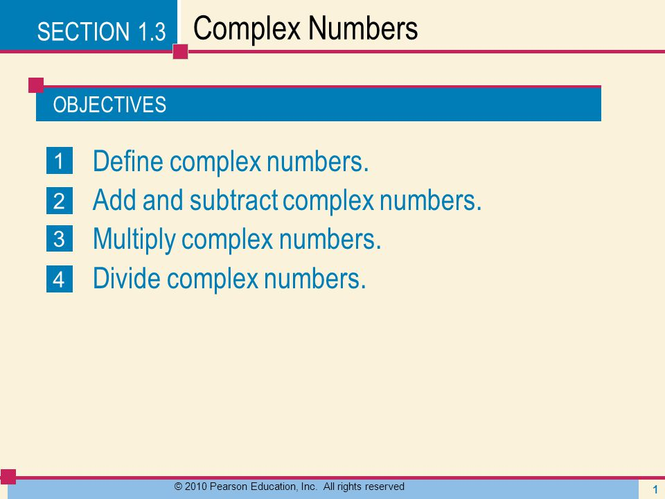 EXAMPLE 4 Multiplying Complex Numbers 12 © 2010 Pearson Education, Inc.