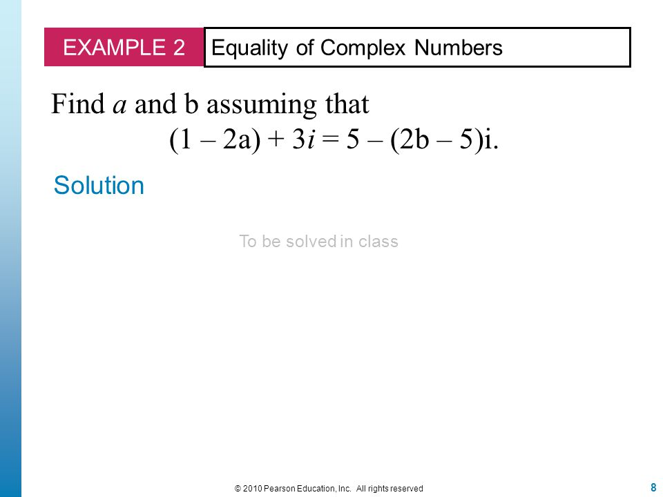ADDITION AND SUBTRACTION OF COMPLEX NUMBERS For all real numbers a, b, c, and d, let z = a + bi and w = c + di.